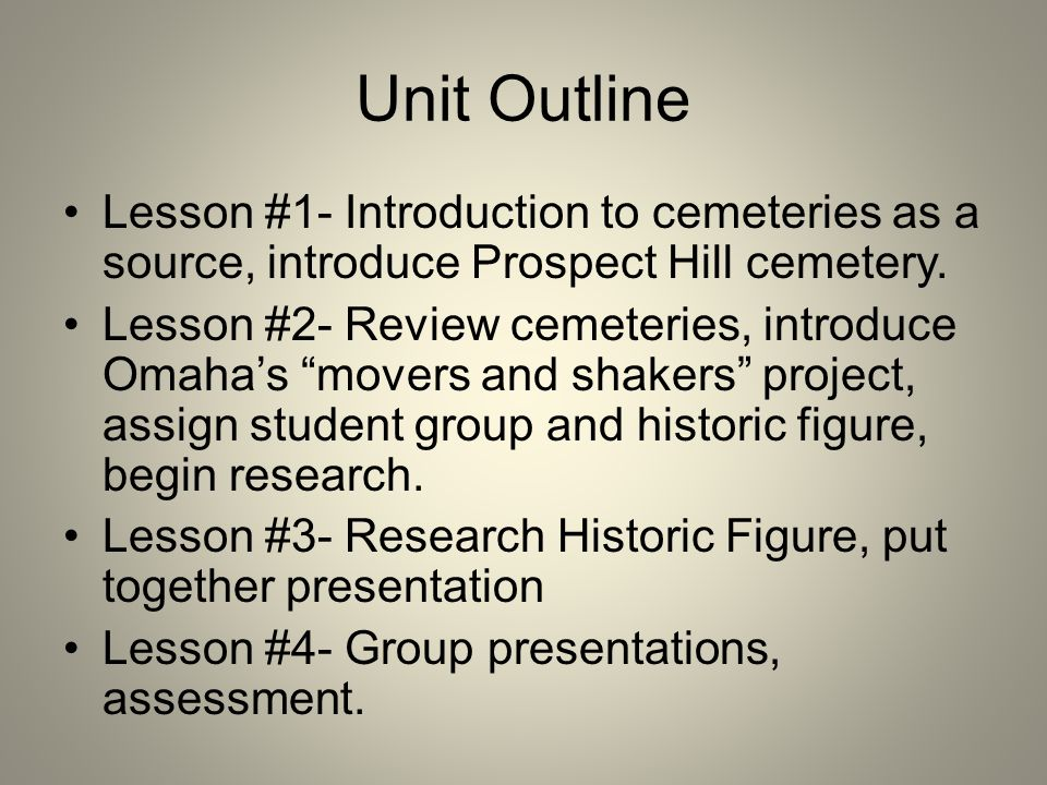Unit Outline Lesson #1- Introduction to cemeteries as a source, introduce Prospect Hill cemetery.