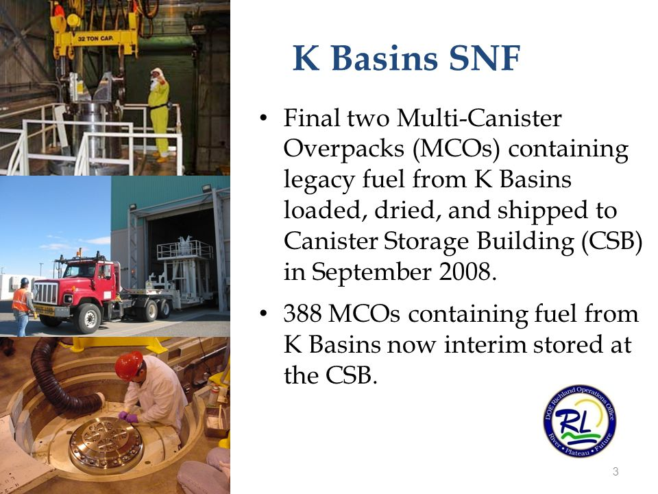 K Basins SNF Final two Multi-Canister Overpacks (MCOs) containing legacy fuel from K Basins loaded, dried, and shipped to Canister Storage Building (C