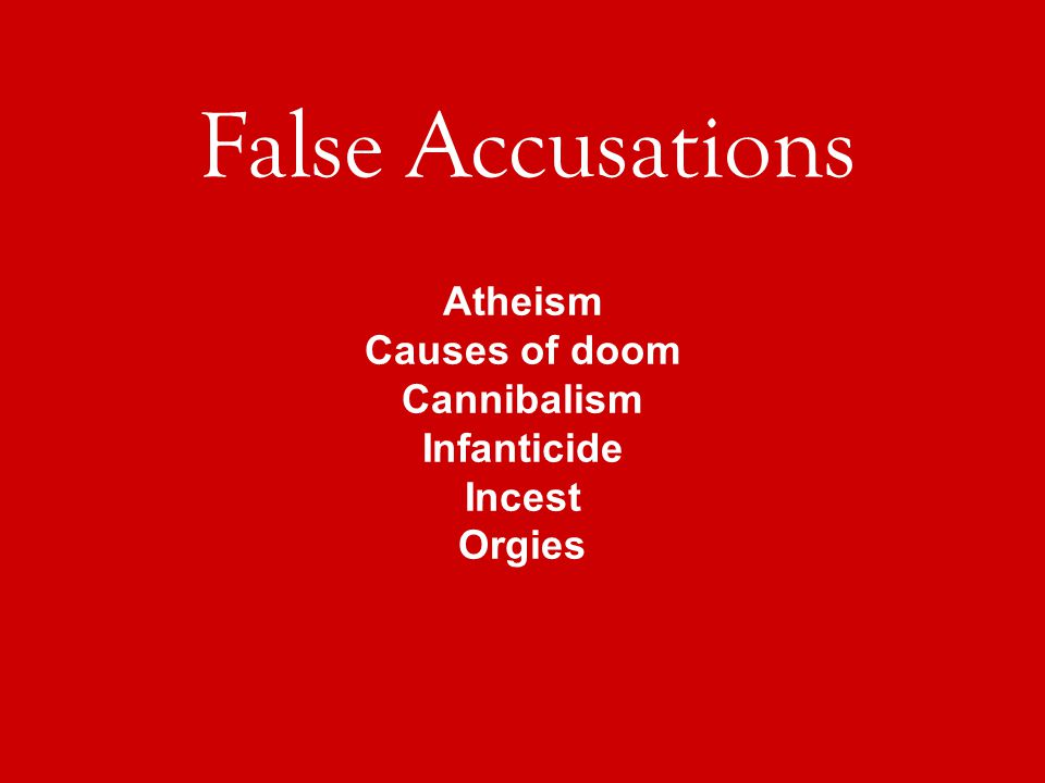 Atheism Causes of doom Cannibalism Infanticide Incest Orgies False Accusations