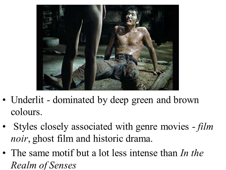 Late Film Making Styles Underlit - dominated by deep green and brown colours. Styles closely associated with genre movies - film noir, ghost film and