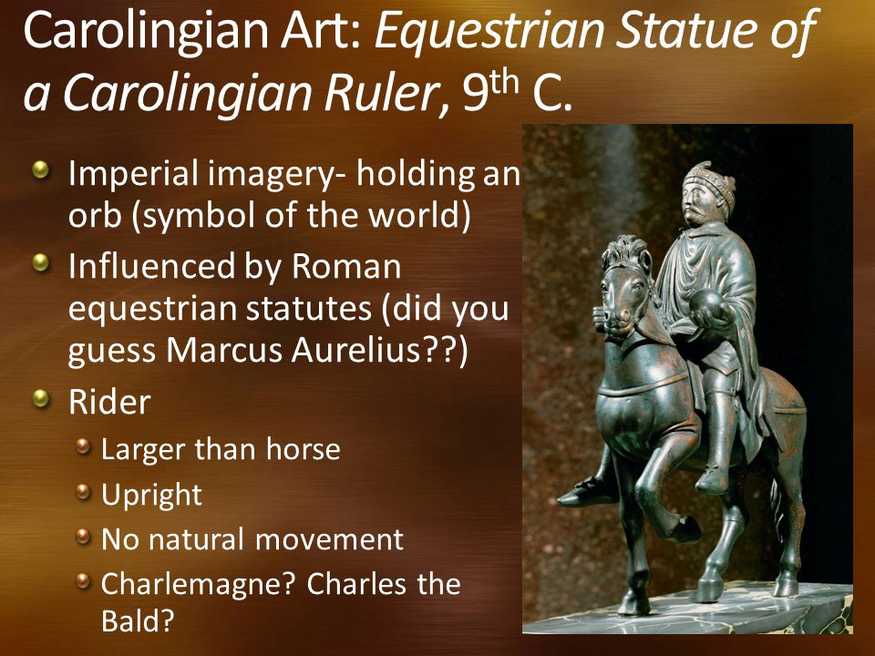 Carolingian Art: Equestrian Statue of a Carolingian Ruler, 9 th C.