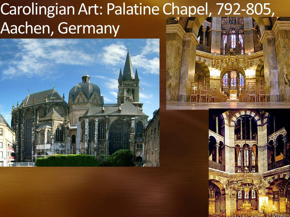Carolingian Art: Palatine Chapel, 792-805, Aachen, Germany