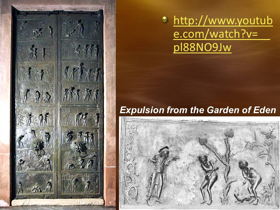 http://www.youtub e.com/watch v=__ pl88NO9Jw Expulsion from the Garden of Eden