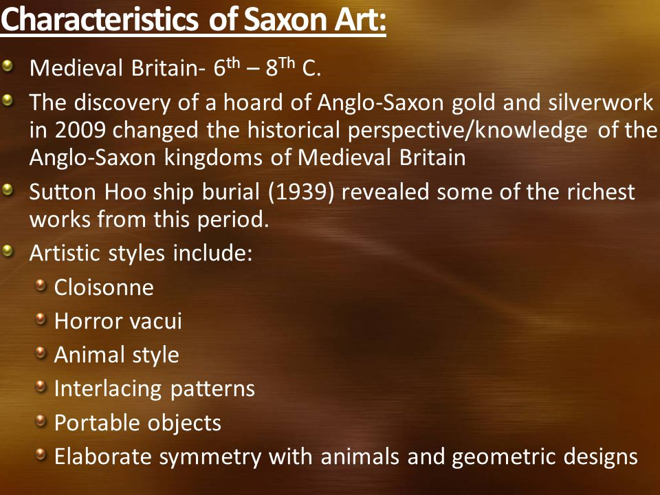 Characteristics of Saxon Art: Medieval Britain- 6 th – 8 Th C.