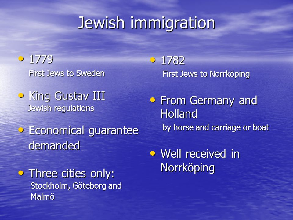 Jewish immigration 1779 1779 First Jews to Sweden King Gustav III King Gustav III Jewish regulations Jewish regulations Economical guarantee Economica