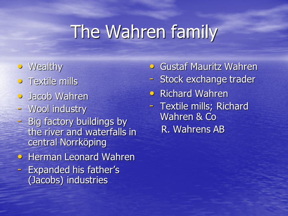 The Wahren family Wealthy Wealthy Textile mills Textile mills Jacob Wahren Jacob Wahren - Wool industry - Big factory buildings by the river and water