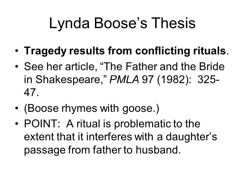 Lynda Boose's Thesis Tragedy results from conflicting rituals.