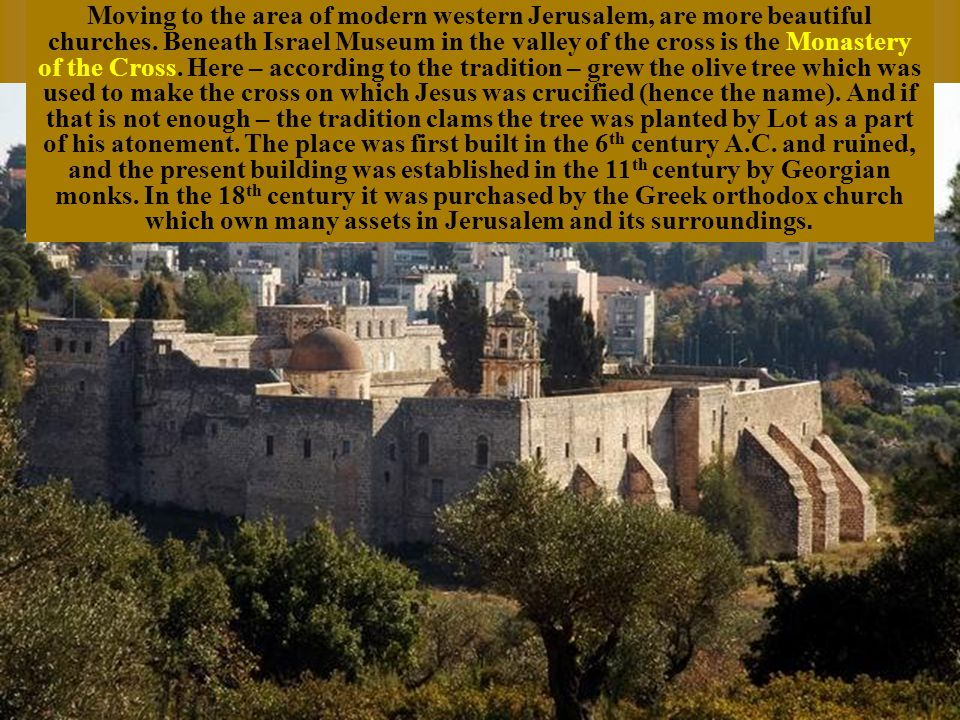 The churches tear like dome and the humble hall beneath it with a latticed window viewing the Temple Mount.