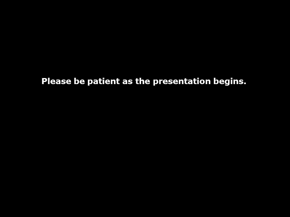 Please be patient as the presentation begins.