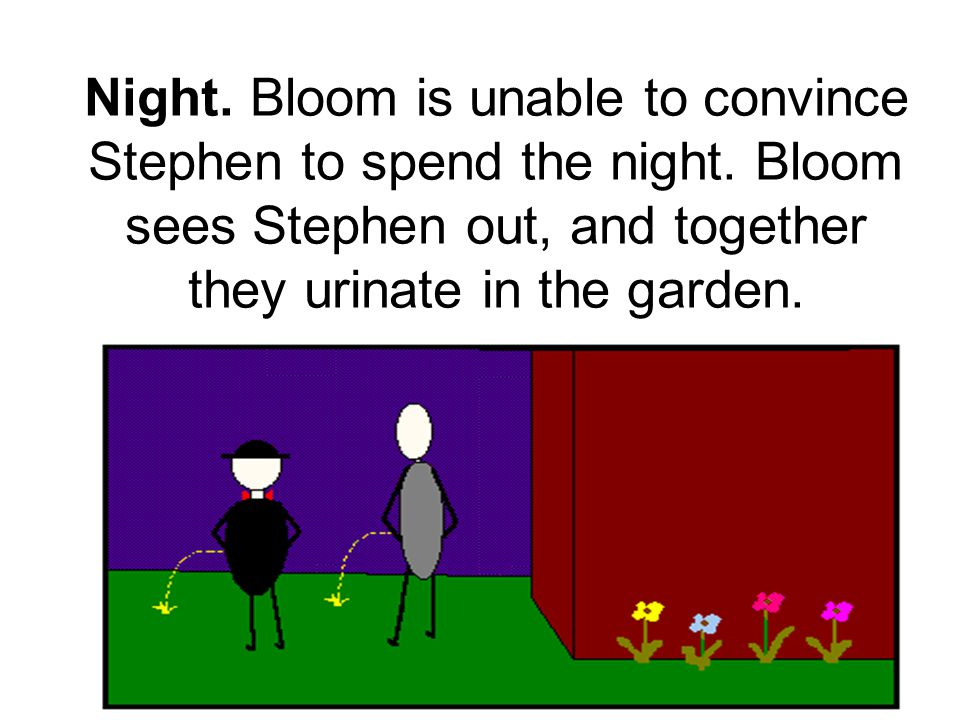 Night. Bloom is unable to convince Stephen to spend the night.
