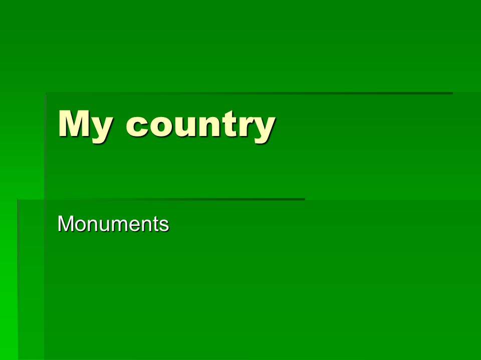 My country Monuments
