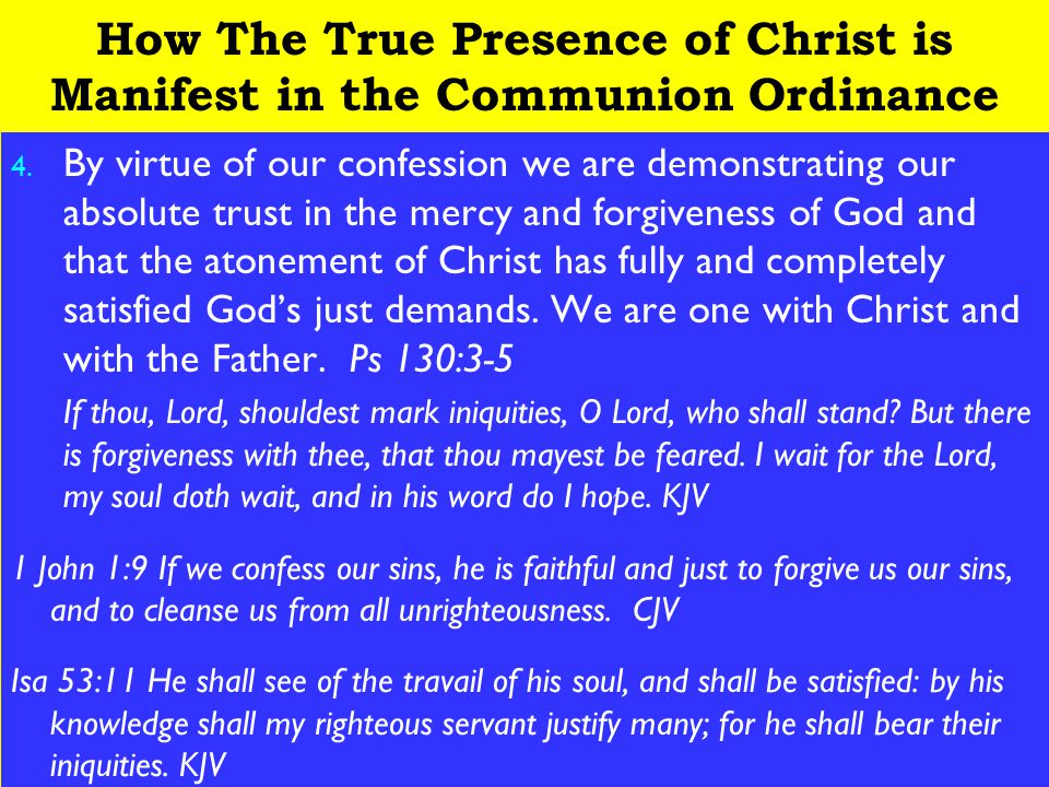 12 How The True Presence of Christ is Manifest in the Communion Ordinance 4.