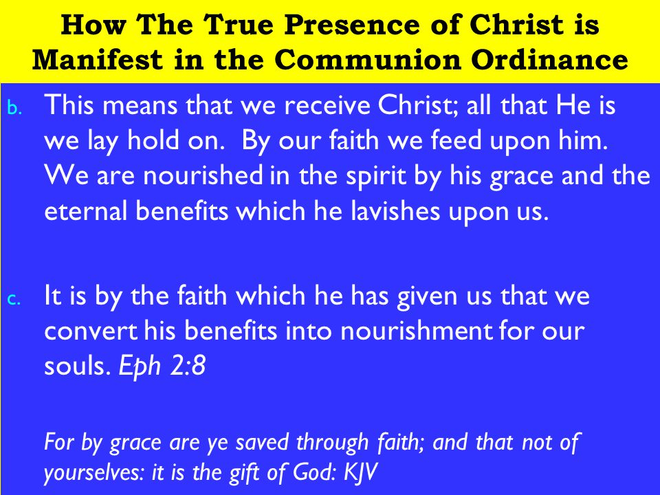 14 How The True Presence of Christ is Manifest in the Communion Ordinance b.