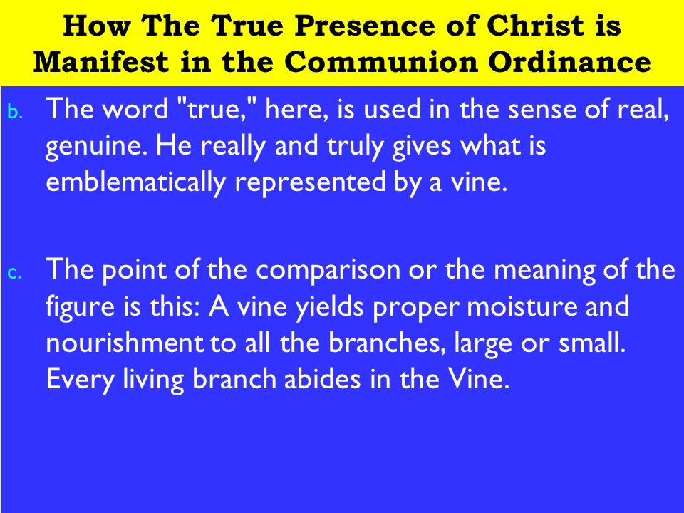16 How The True Presence of Christ is Manifest in the Communion Ordinance b. The word