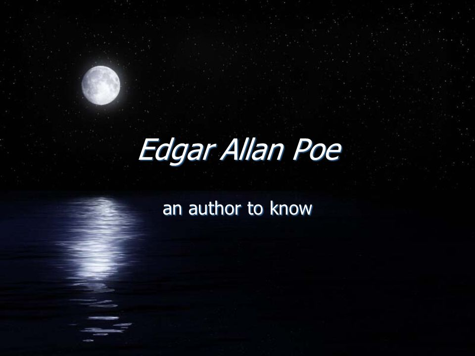 Edgar Allan Poe an author to know