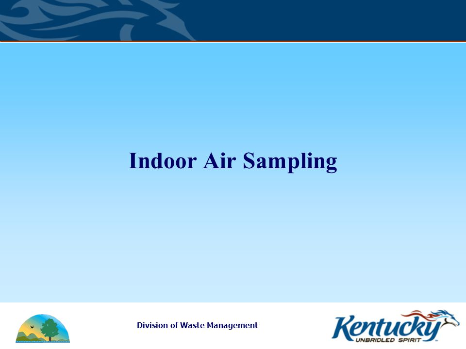 Division of Waste Management Indoor Air Sampling