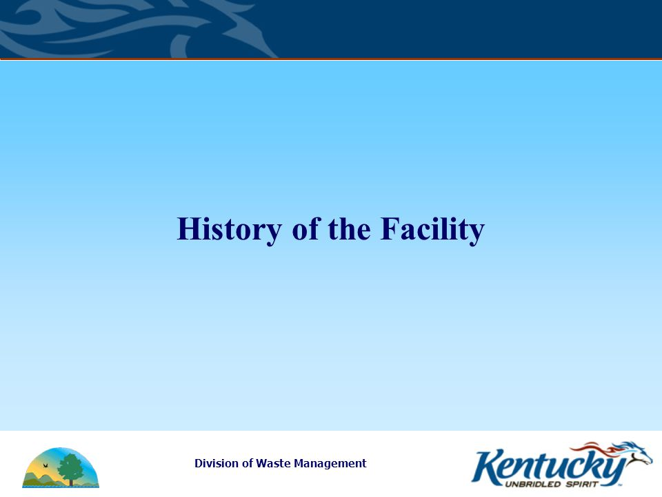 History of the Facility