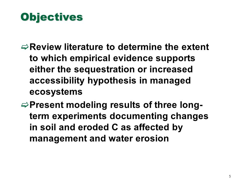 5 Objectives  Review literature to determine the extent to which empirical evidence supports either the sequestration or increased accessibility hypo