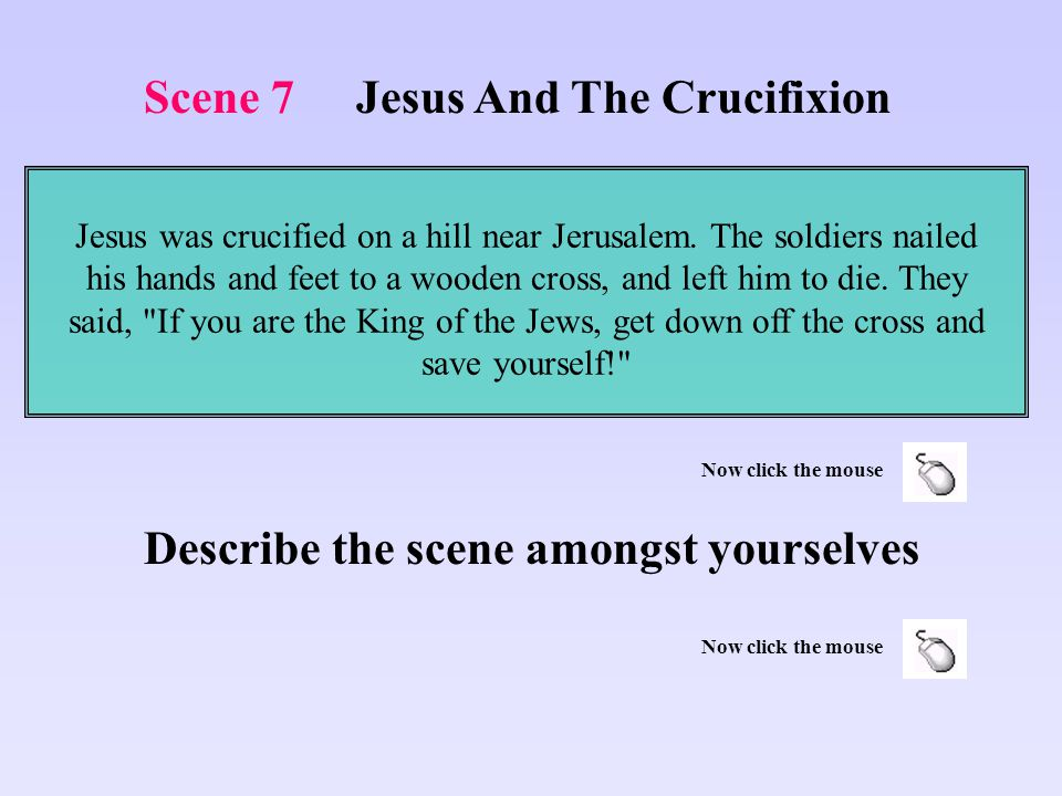 When you have spotted the difference click the mouse Scene 6Jesus And The Crowd Click here to go back to text to compare