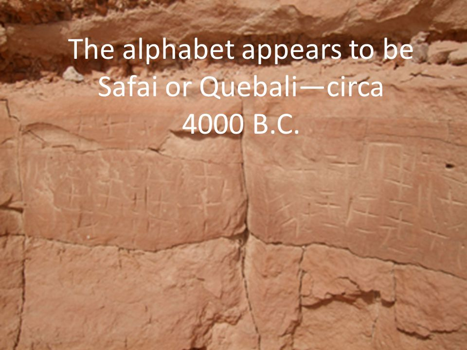The alphabet appears to be Safai or Quebali—circa 4000 B.C.