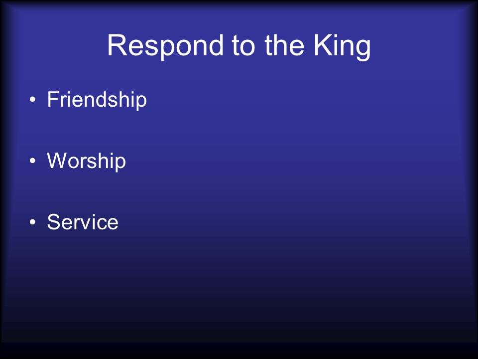 Respond to the King Friendship Worship Service