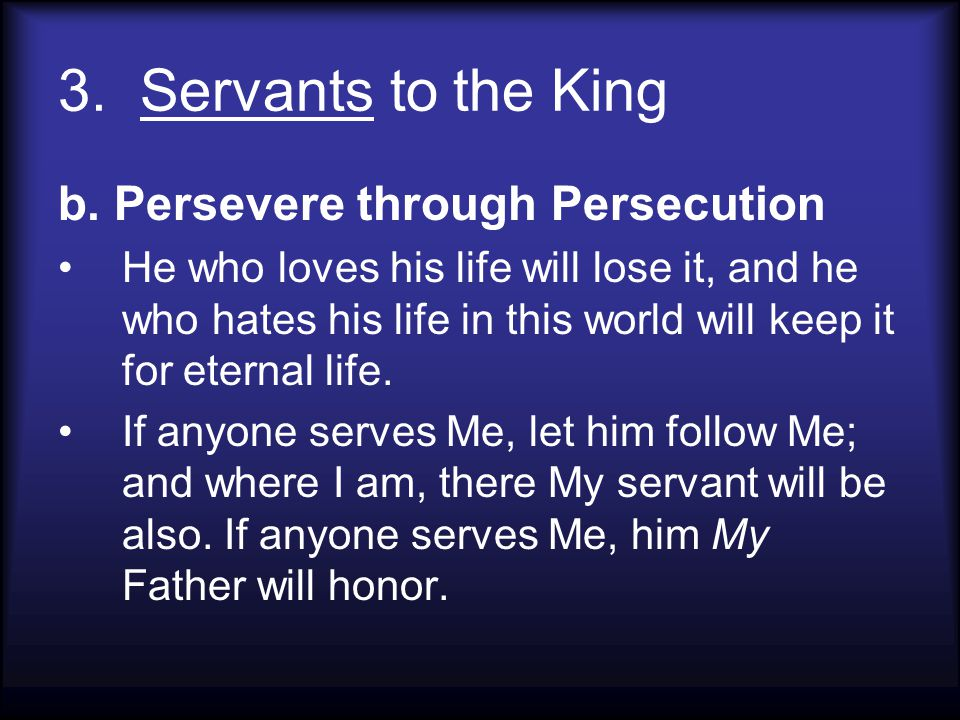 3.Servants to the King b.