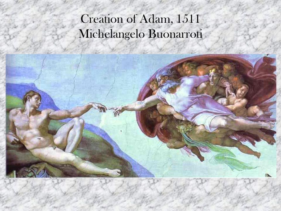Creation of Adam, 1511 Michelangelo Buonarroti