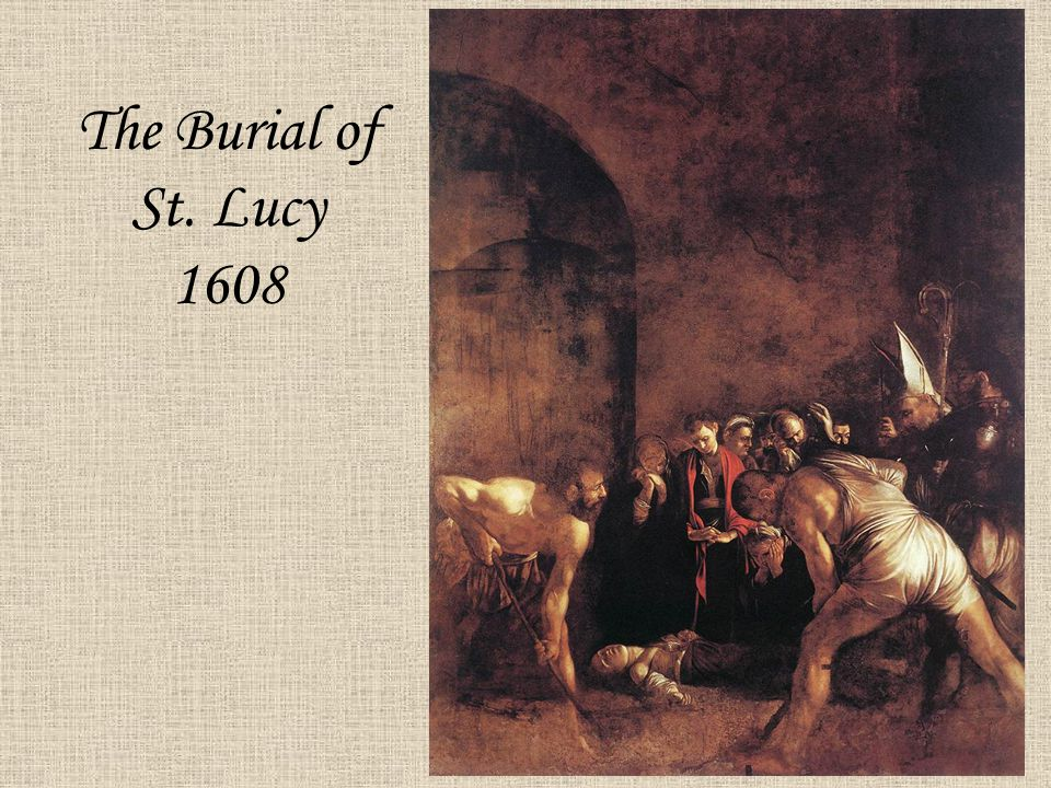 The Burial of St. Lucy 1608