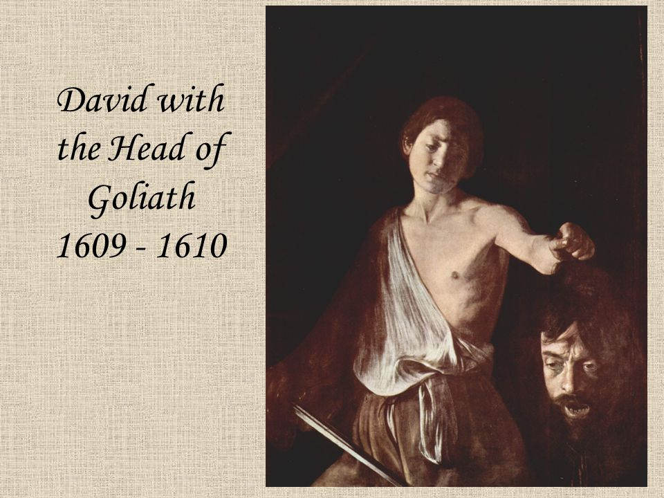 David with the Head of Goliath 1609 - 1610