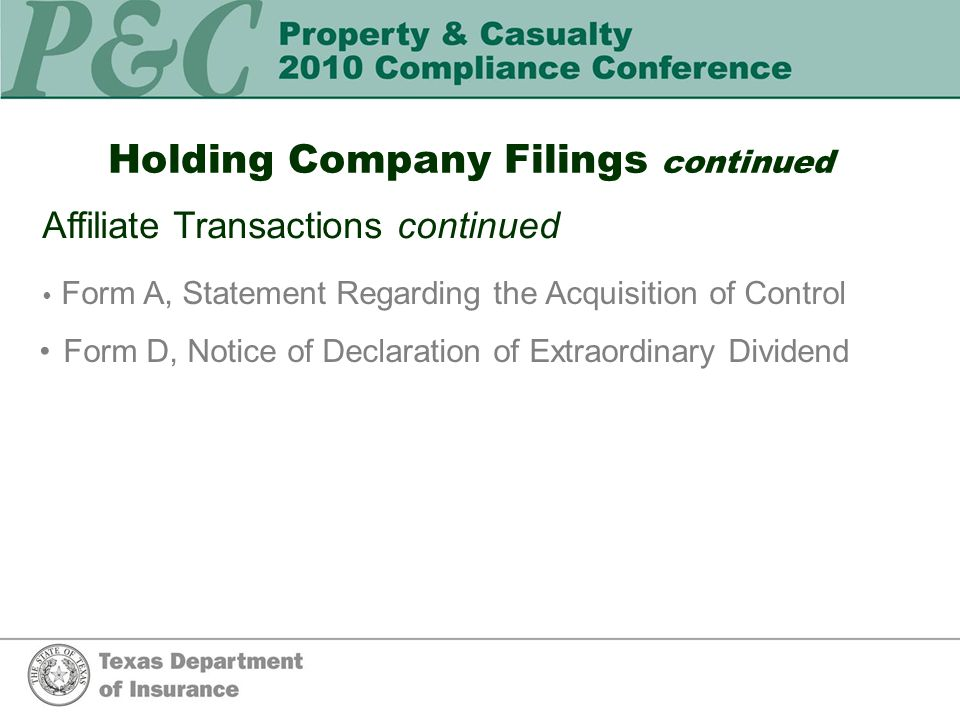 Holding Company Filings continued Affiliate Transactions continued Form A, Statement Regarding the Acquisition of Control Form D, Notice of Declaration of Extraordinary Dividend