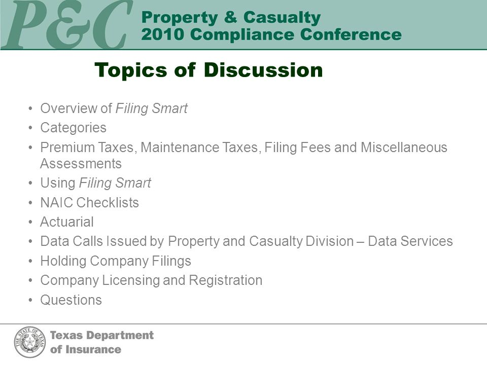 Data Calls Issued by Property & Casualty Division -Data Services continued Published Reports Quarterly Legislative Report on Market Conditions Texas Liability Closed Claim Annual Report Texas Disallowed Expense Annual Report Texas Title Insurance Agent Statistical Report, and Texas Title Experience Report Texas Schedule Z Report Year-End Reports Job Classification Relativities State of Texas Property and Casualty Insurance Experience by Coverage and Carriers (Texas Statutory Page 14 Report) Insurance Expense Exhibit (IEE)