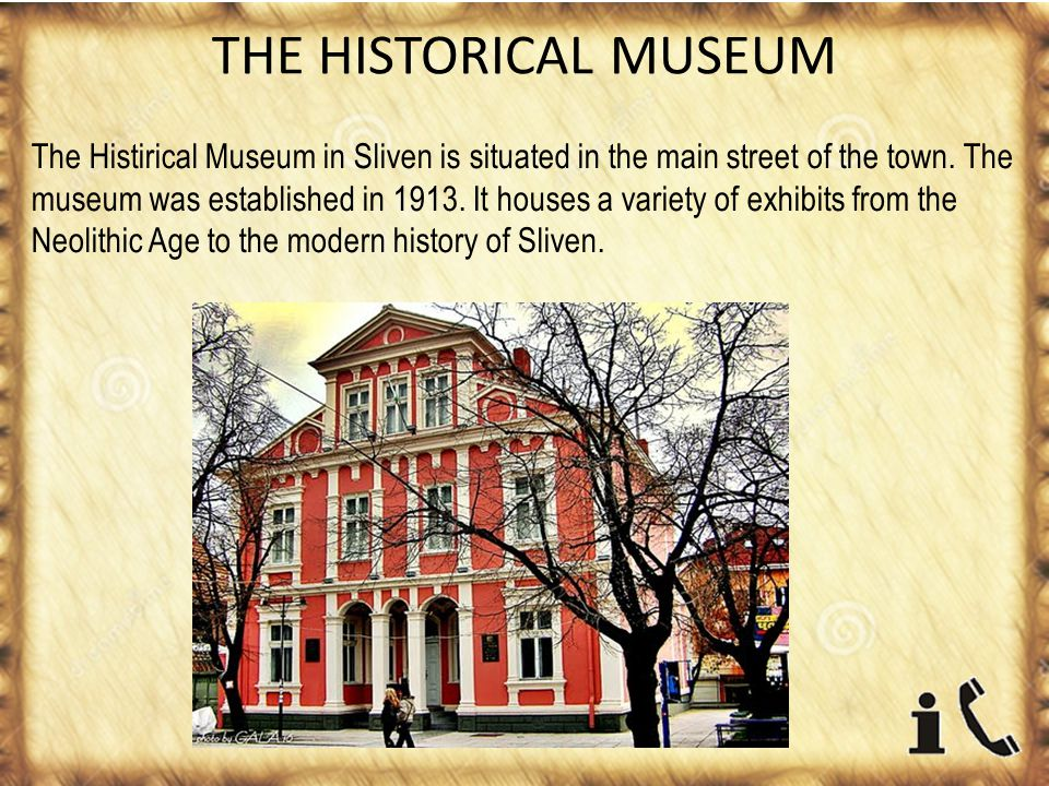 THE HISTORICAL MUSEUM The Histirical Museum in Sliven is situated in the main street of the town.
