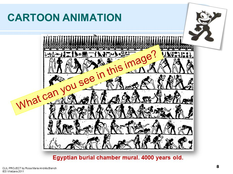 CARTOON ANIMATION 8 Egyptian burial chamber mural. 4000 years old. What can you see in this image? CLIL PROJECT by Rosa Maria Andrés Blanch IES Vilatz