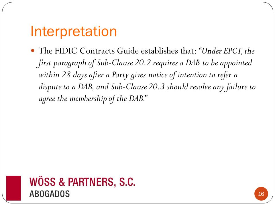 "Interpretation The FIDIC Contracts Guide establishes that: ""Under EPCT, the first paragraph of Sub-Clause 20.2 requires a DAB to be appointed within 2"