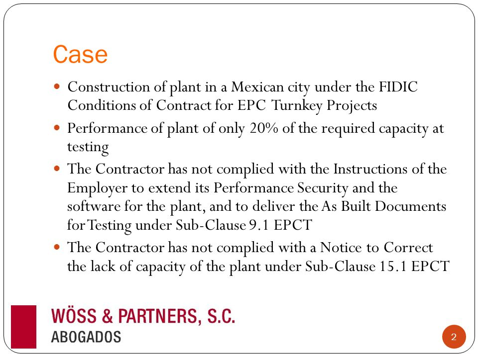 Case Construction of plant in a Mexican city under the FIDIC Conditions of Contract for EPC Turnkey Projects Performance of plant of only 20% of the r
