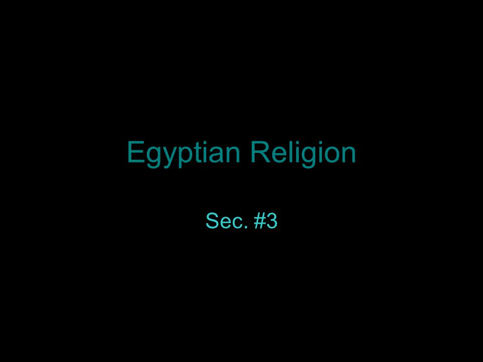 Egyptian Religion Sec. #3