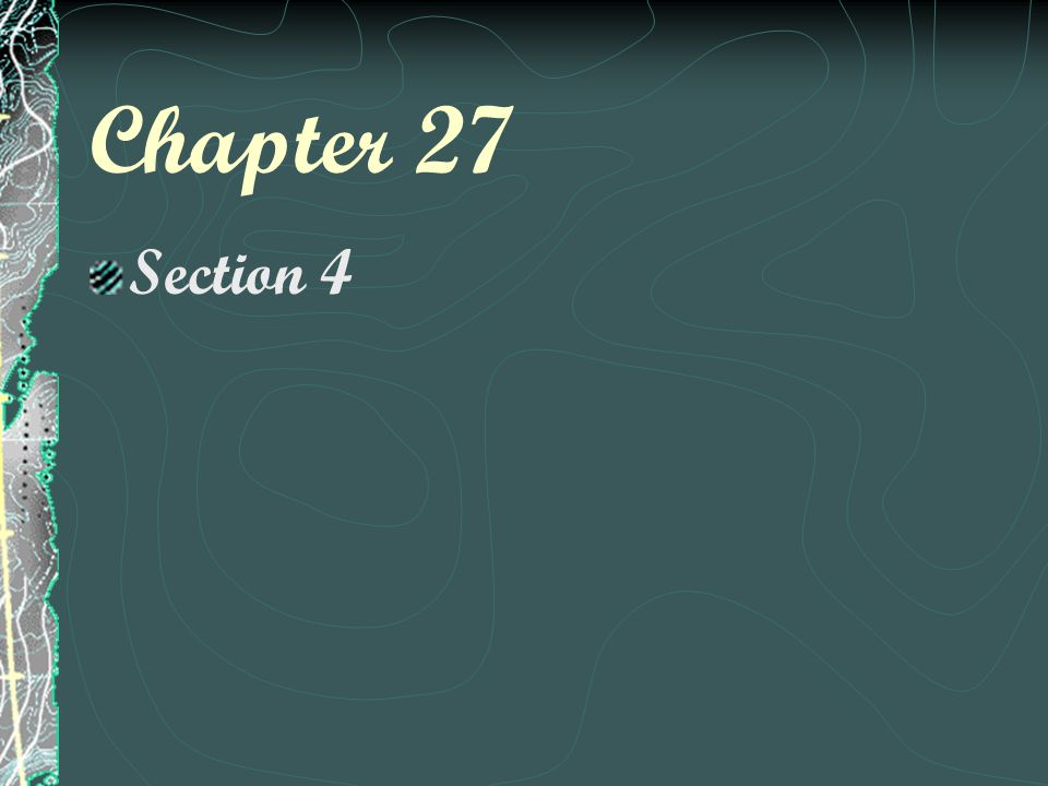 Chapter 27 Section 4