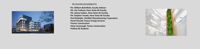 A CKNOWLEDGEMENTS  Dr. William Bahnfleth, Faculty Advisor  Dr.