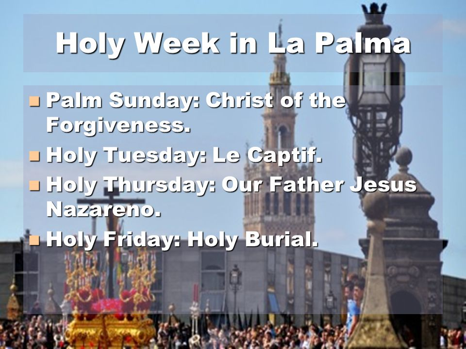 Holy Week in La Palma Palm Sunday: Christ of the Forgiveness.