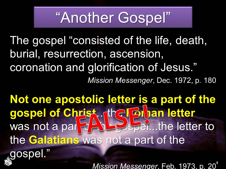 Another Gospel The gospel consisted of the life, death, burial, resurrection, ascension, coronation and glorification of Jesus. Mission Messenger, Dec.