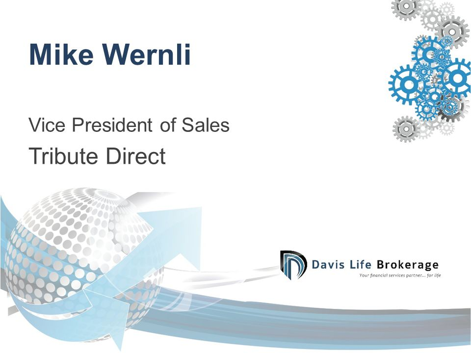 Mike Wernli Vice President of Sales Tribute Direct