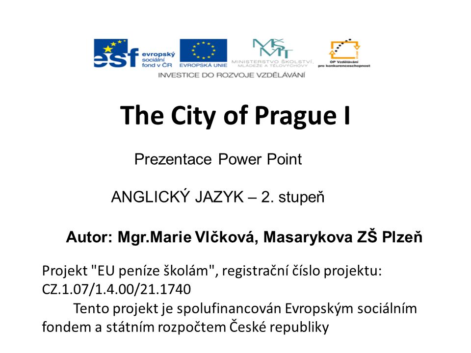 The City of Prague I Prezentace Power Point ANGLICKÝ JAZYK – 2.