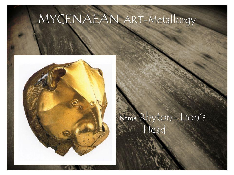 Name: Rhyton- Lion's Head MYCENAEAN ART-Metallurgy