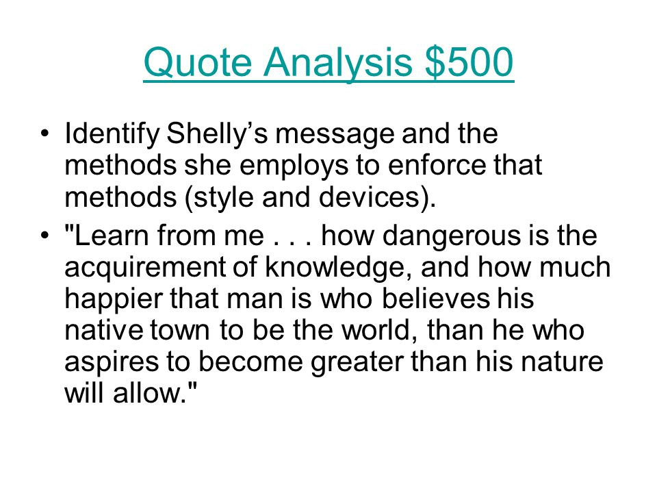 Quote Analysis $500 Identify Shelly's message and the methods she employs to enforce that methods (style and devices).