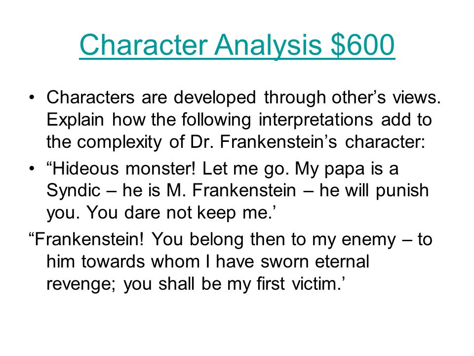 Character Analysis $600 Characters are developed through other's views.