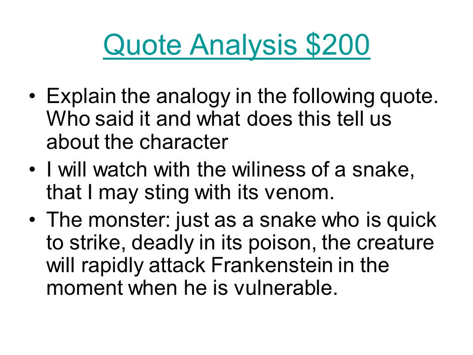 Quote Analysis $200 Explain the analogy in the following quote.