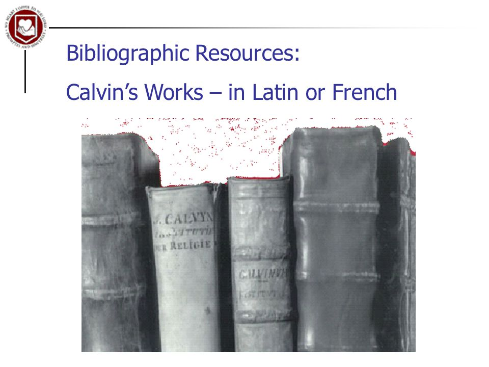 Bibliographic Resources: Calvin's Works – in Latin or French