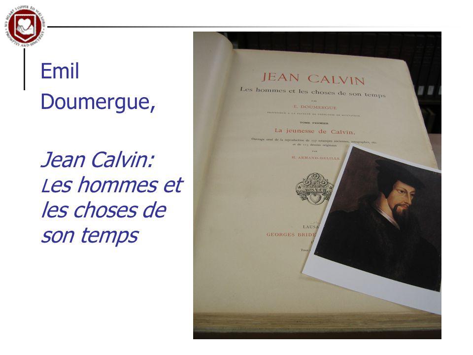 Emil Doumergue, Jean Calvin: L es hommes et les choses de son temps