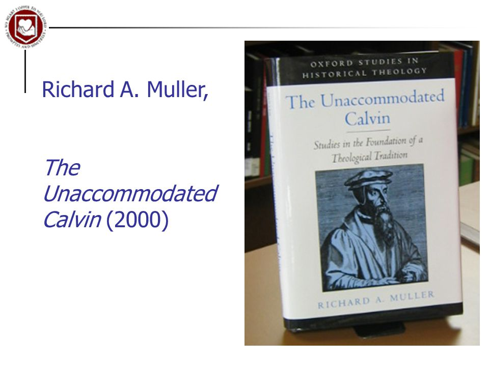 Richard A. Muller, The Unaccommodated Calvin (2000)