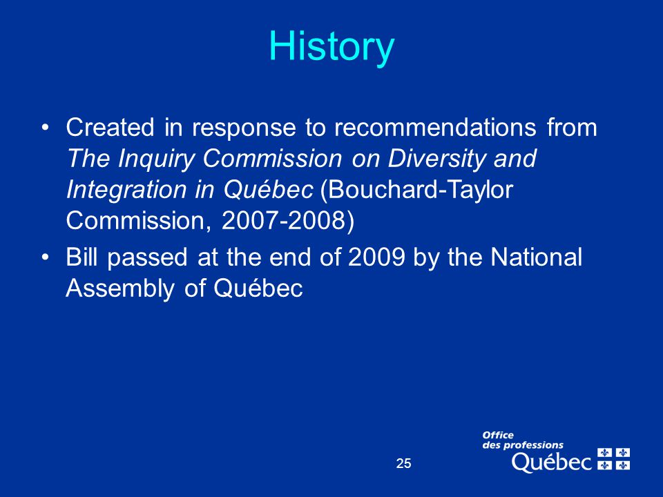 25 Created in response to recommendations from The Inquiry Commission on Diversity and Integration in Québec (Bouchard-Taylor Commission, 2007-2008) B